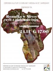 Ruandka w Afryce – opowieści z podróży Leszka Szczasnego