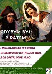 """""""Gdybym był piratem"""" - przedstawienie dla dzieci"""
