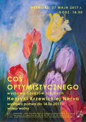 Coś optymistycznego - wernisaż wystawy Henryki Krzewickiej Nervy