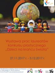 """Wystawa prac laureatów konkursu plastycznego """"Dzieci na krańcu świata"""""""
