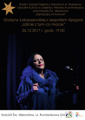 """""""Idźcie z tym co macie"""" - koncertu kolęd w wykonaniu Grażyny Łobaszewskiej i zespołu Ajagore"""