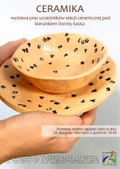 Wernisaż wystawy prac uczestników sekcji ceramicznej Doroty Łasisz