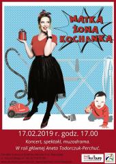"""Matka Żona Kochanka"" – spektakl"