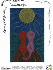 Romantyczna fantazja - wernisaż wystawy Dariusza Szulima