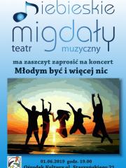 """""""Młodym być i więcej nic"""" - koncert Teatru Muzycznego Niebieskie Migdały"""