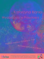 """""""Wyobraźnia w przestrzeni"""" - wystawa malarstwa Katarzyny Kani"""